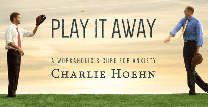 APB Podcast Episode 4 – Charlie Hoehn Author of Play It Away: A Workaholic's Cure for Anxiety