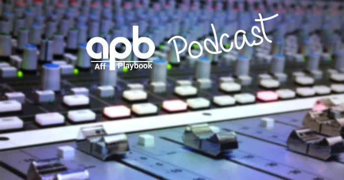 APB Podcast – Affiliates and eCommerce