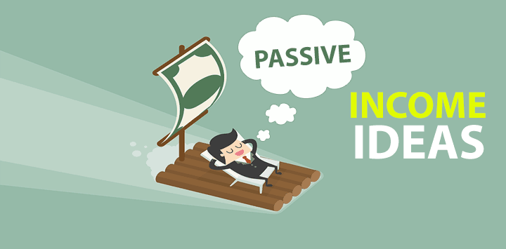 Passive Income Ideas for 2018 and Beyond